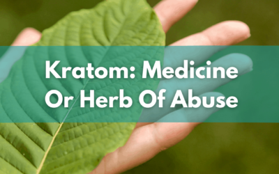 Is Kratom A Miracle Medicine Or Herb Of Abuse?