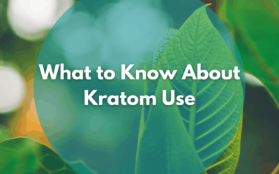 What to Know About Kratom Use